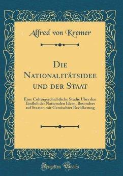 Die Nationalitätsidee und der Staat