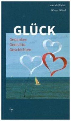 Glück - Bücker, Heinrich; Nübel, Günter