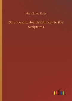 Science and Health with Key to the Scriptures - Eddy, Mary Baker