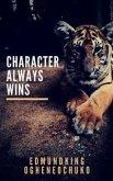 Character Always Wins (eBook, ePUB)