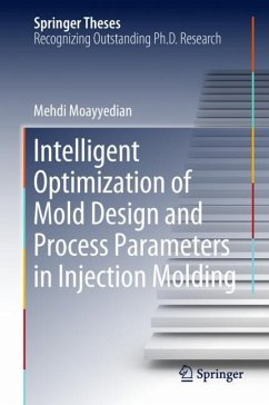 Intelligent Optimization of Mold Design and Process Parameters in Injection Molding - Moayyedian, Mehdi