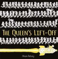 The Queen's Lift-Off - Antony, Steve