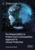 The Responsibility to Protect and a Cosmopolitan Approach to Human Protection (eBook, PDF)