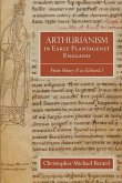 Arthurianism in Early Plantagenet England: From Henry II to Edward I