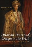 Ottoman Dress & Design in the West: A Visual History of Cultural Exchange
