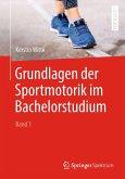 Grundlagen der Sportmotorik im Bachelorstudium (Band 1) (eBook, PDF)