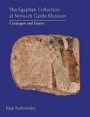 The Egyptian Collection at Norwich Castle Museum: Catalogue and Essays