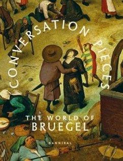 Conversation Pieces: The World of Bruegel
