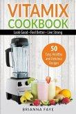 Vitamix Cookbook: 50 Easy, Healthy, and Delicious Recipes