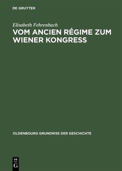 Vom Ancien Régime zum Wiener Kongress (eBook, PDF) - Fehrenbach, Elisabeth