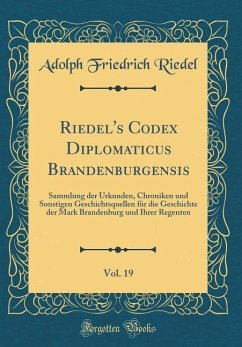Riedel's Codex Diplomaticus Brandenburgensis, Vol. 19