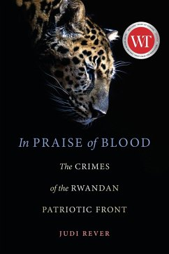 In Praise of Blood: The Crimes of the Rwandan Patriotic Front - Rever, Judi