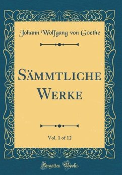 Sämmtliche Werke, Vol. 1 of 12 (Classic Reprint)