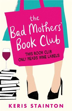 The Bad Mothers' Book Club - Stainton, Keris