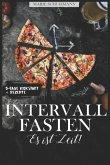 Intermittent Fasting - Es Ist Zeit! Schlank & Gesund Mit Intervallfasten
