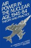 Air Power in the Nuclear Age, 1945-84 (eBook, PDF)