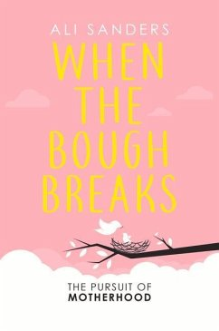 When the Bough Breaks: Conquering My Perinatal Depression - Sanders, Alison