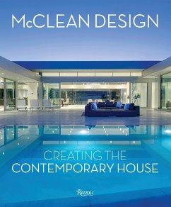McClean Design: Creating the Contemporary House - Jodidio, Philip