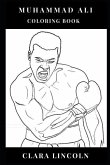Muhammad Ali Adult Coloring Book: Legendary Icon of Sport and Great Motivational Figure, Godfather of Professional Boxing and Muslim Black Rigths Acti