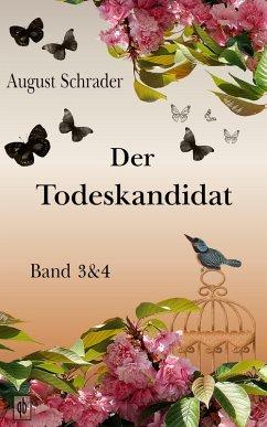 Der Todeskandidat / Band 3 & 4 (eBook, ePUB) - Schrader, August