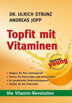 Topfit mit Vitaminen (eBook, ePUB) - Jopp, Andreas; Strunz, Ulrich