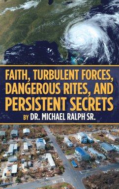 Faith, Turbulent Forces, Dangerous Rites, and P...