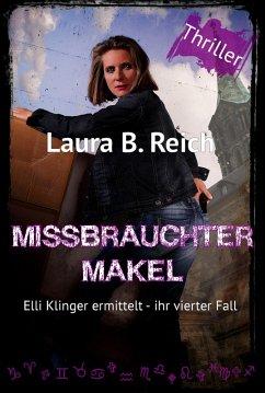 Missbrauchter Makel (eBook, ePUB) - Reich, Laura B.