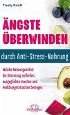 Ängste überwinden durch Anti-Stress-Nahrung (eBook, ePUB)