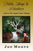 Faith, Hope & Reindeer (Santa Claus Trilogy, #2) (eBook, ePUB)