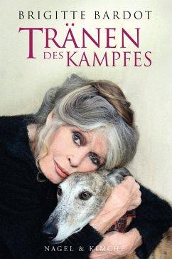 Tränen des Kampfes (eBook, ePUB) - Bardot, Brigitte; Anne-Cécile, Huprelle