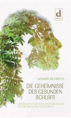 Die Geheimnisse des gesunden Schlafs (eBook, ePUB) - Richrath, Monika