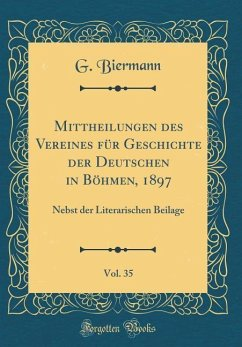 Mittheilungen des Vereines für Geschichte der Deutschen in Böhmen, 1897, Vol. 35