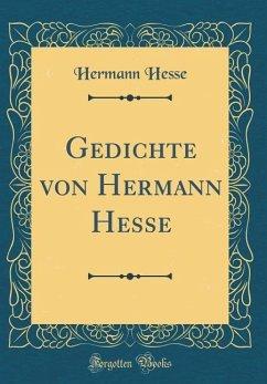 Gedichte von Hermann Hesse (Classic Reprint)