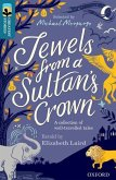 Oxford Reading Tree TreeTops Greatest Stories: Oxford Level 19: Jewels from a Sultan's Crown