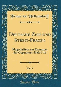 Deutsche Zeit-und Streit-Fragen, Vol. 1