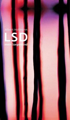 LSD - Mein Sorgenkind (eBook, ePUB) - Hofmann, Albert
