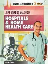 Jump-Starting a Career in Hospitals & Home Heal...