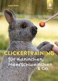Clickertraining für Kaninchen, Meerschweinchen & Co. (eBook, PDF)