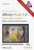 Das Praxisbuch zu Affinity Photo 1.5 für Windows und Mac (Mängelexemplar)