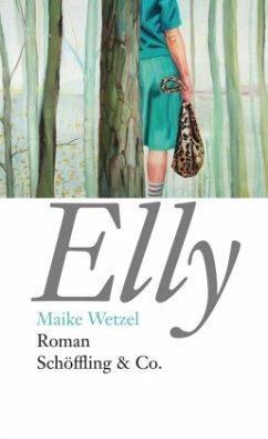 Elly (Mängelexemplar) - Wetzel, Maike