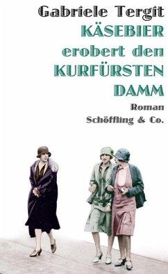 Käsebier erobert den Kurfürstendamm (Mängelexemplar) - Tergit, Gabriele