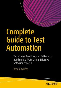 Complete Guide to Test Automation (eBook, PDF) - Axelrod, Arnon