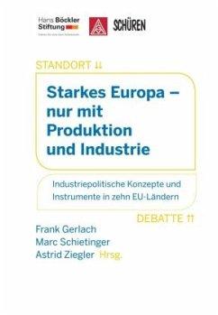 Starkes Europa nur mit Produktion und Industrie (Mängelexemplar)