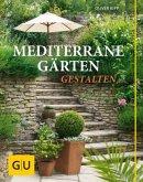 Mediterrane Gärten gestalten (Mängelexemplar)