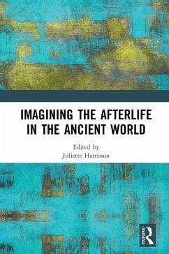 Imagining the Afterlife in the Ancient World (eBook, PDF)
