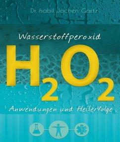 Wasserstoffperoxid (eBook, ePUB) - Gartz, Jochen