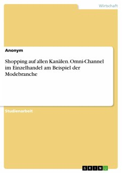 Shopping auf allen Kanälen. Omni-Channel im Einzelhandel am Beispiel der Modebranche (eBook, PDF)
