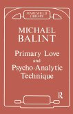 Primary Love and Psychoanalytic Technique (eBook, ePUB)