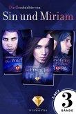Die Geschichte von Sin und Miriam: Alle 3 Bände der düster-romantischen Reihe in einer E-Box! (Die Geschichte von Sin und Miriam ) (eBook, ePUB)