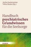 Handbuch psychiatrisches Grundwissen für die Seelsorge (eBook, PDF)